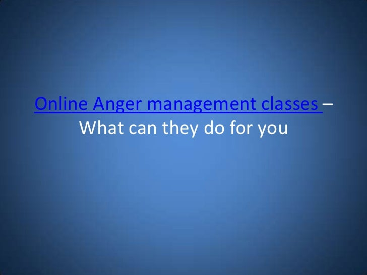 Online Anger management classes – What can they do for you<br />