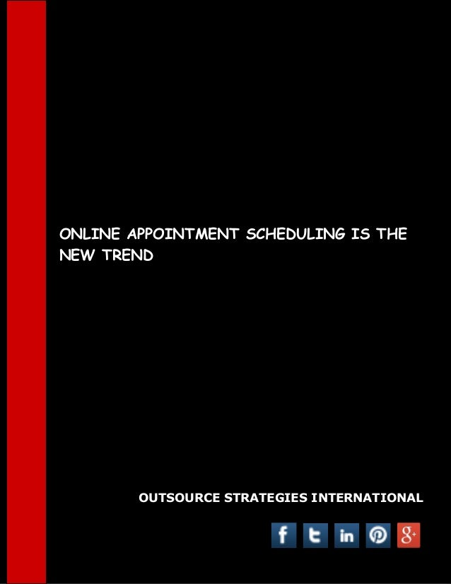 ONLINE APPOINTMENT SCHEDULING IS THE NEW TREND  OUTSOURCE STRATEGIES INTERNATIONAL