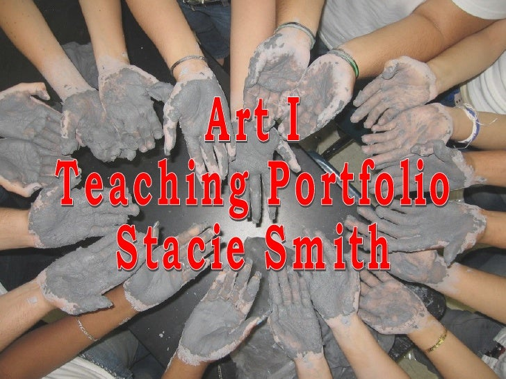 Art I  Teaching Portfolio Stacie Smith