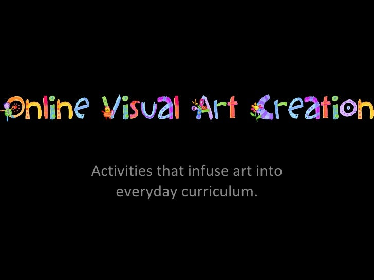 Activities that infuse art into everyday curriculum.
