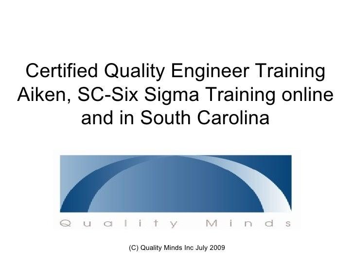 Certified Quality Engineer Training Aiken Sc Six Sigma Training Onlin