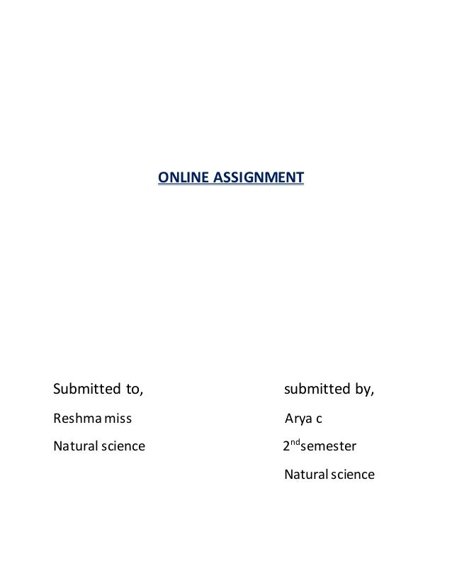 ONLINE ASSIGNMENT Submitted to, submitted by, Reshma miss Arya c Natural science 2nd semester Naturalscience