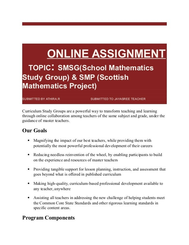 ONLINE ONLINE ASSIGNMENT TOPIC: SMSG(School Mathematics Study Group) & SMP (Scottish Mathematics Project) SUBMITTED BY ATH...