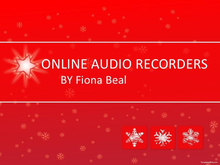 ONLINE AUDIO RECORDERS  BY Fiona Beal