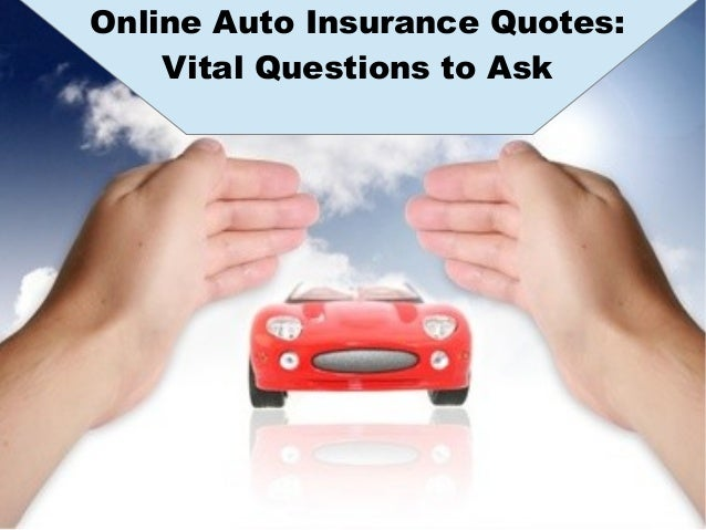 Online Auto Insurance Quotes Best Online Auto Insurance Quotes Vital Questions To Ask