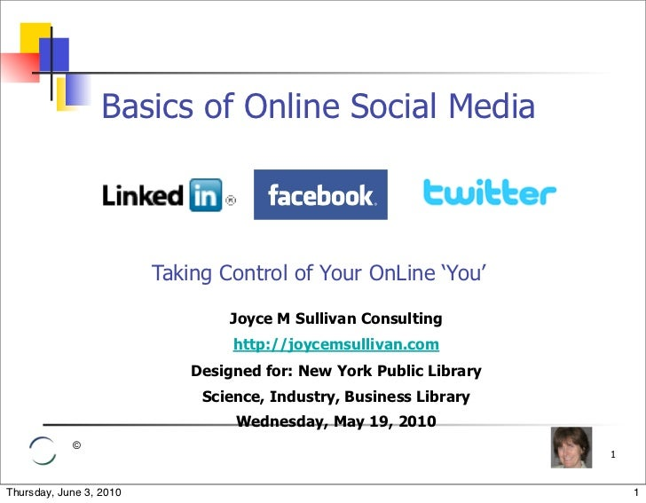 Basics of Online Social Media                             Taking Control of Your OnLine 'You'                             ...