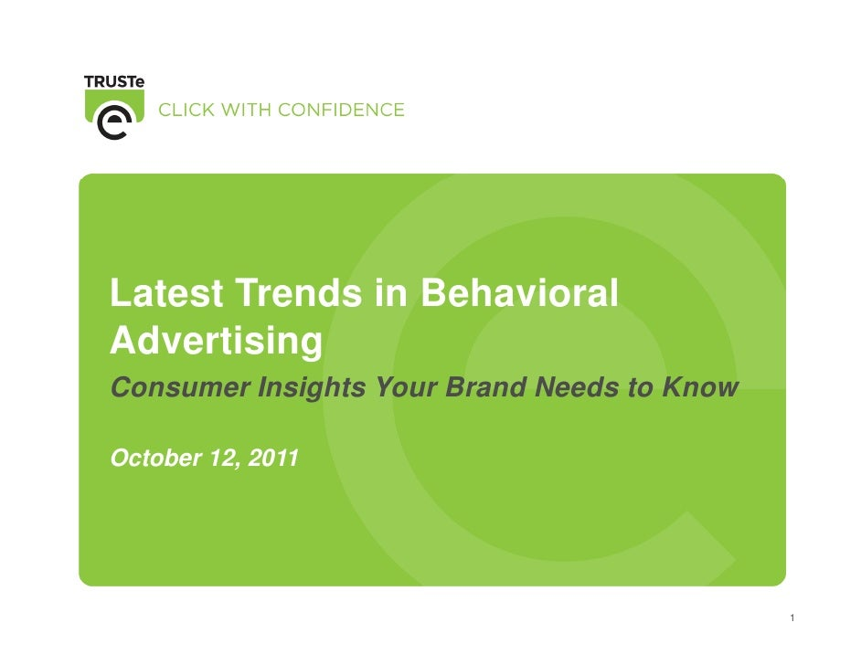 Latest Trends in BehavioralAdvertisingConsumer Insights Your Brand Needs to KnowOctober 12, 2011                          ...