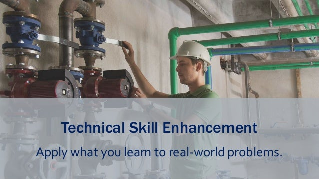 Technical Skill Enhancement Apply what you learn to real-world problems.