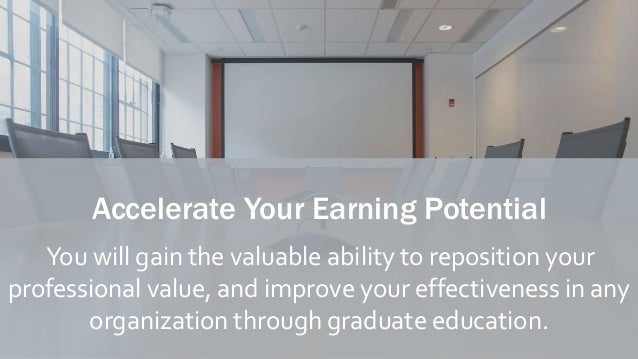 Accelerate Your Earning Potential You will gain the valuable ability to reposition your professional value, and improve yo...