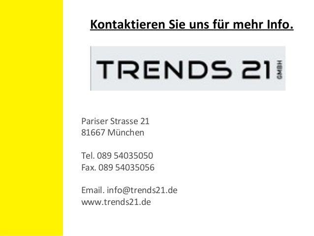 Kontaktieren Sie uns für mehr Info. Pariser Strasse 21 81667 München Tel. 089 54035050 Fax. 089 54035056 Email. info@trend...