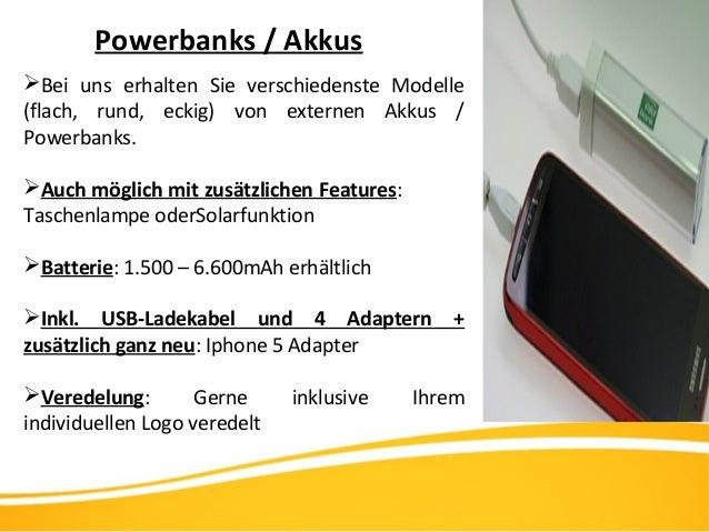 Powerbanks / Akkus Bei uns erhalten Sie verschiedenste Modelle (flach, rund, eckig) von externen Akkus / Powerbanks. Auc...