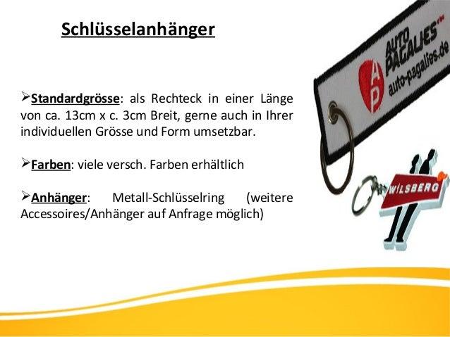 Schlüsselanhänger Standardgrösse: als Rechteck in einer Länge von ca. 13cm x c. 3cm Breit, gerne auch in Ihrer individuel...