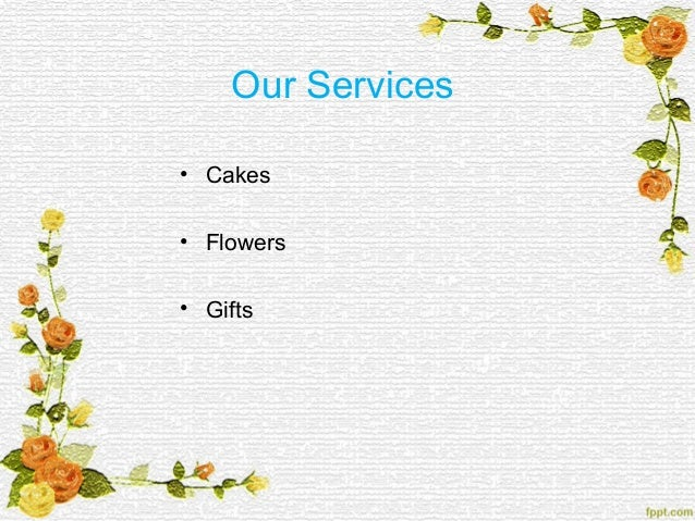 Our Services O Cakes Flowers Gifts