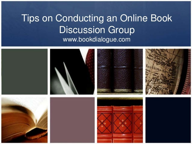 Tips on Conducting an Online Book Discussion Group www.bookdialogue.com