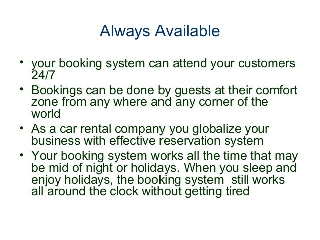 online car booking system Hotel booking system is a smart online room booking system that can be used on any website offering bed & breakfast or hotel accommodation services.