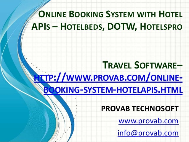 ONLINE BOOKING SYSTEM WITH HOTEL APIS – HOTELBEDS, DOTW, HOTELSPRO  TRAVEL SOFTWARE– HTTP://WWW.PROVAB.COM/ONLINEBOOKING-S...