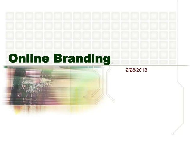 Online Branding                  2/28/2013
