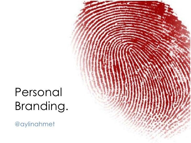 Personal Branding.  @aylinahmet