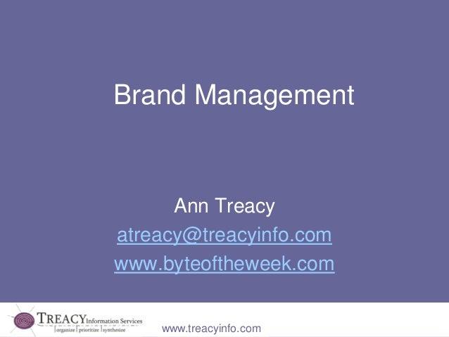 Brand Management      Ann Treacyatreacy@treacyinfo.comwww.byteoftheweek.com    www.treacyinfo.com