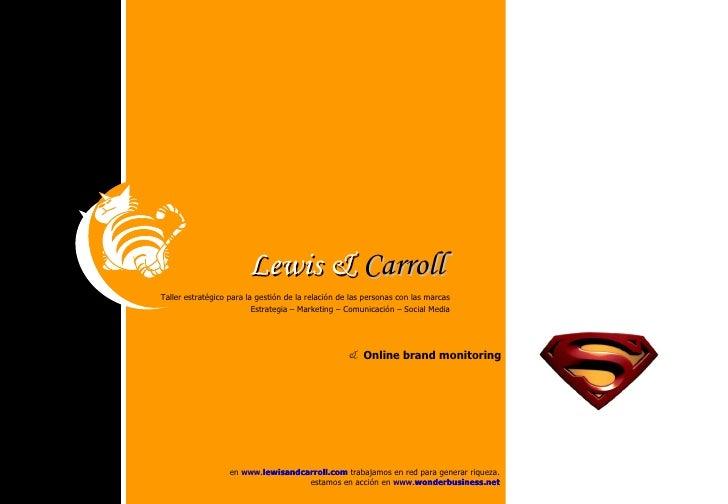 Lewis &   Carroll en  www. lewisandcarroll.com   trabajamos en red para generar riqueza.  estamos en acción en  www. wonde...
