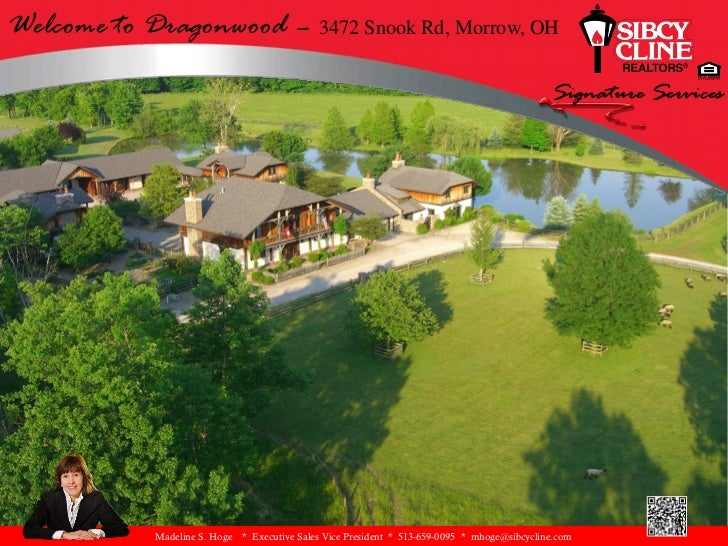 Welcome to Dragonwood – 3472 Snook Rd, Morrow, OH             Madeline S. Hoge   * Executive Sales Vice President * 513-65...
