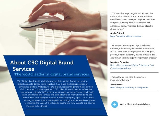 About CSC Digital Brand Services The world leader in digital brand services CSC® Digital Brand Services helps businesses t...