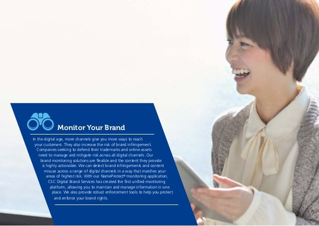 Monitor Your Brand In the digital age, more channels give you more ways to reach your customers. They also increase the ri...