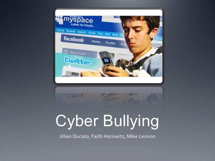 Cyber Bullying Jillian Ducato, Faith Horowitz, Mike Lennon