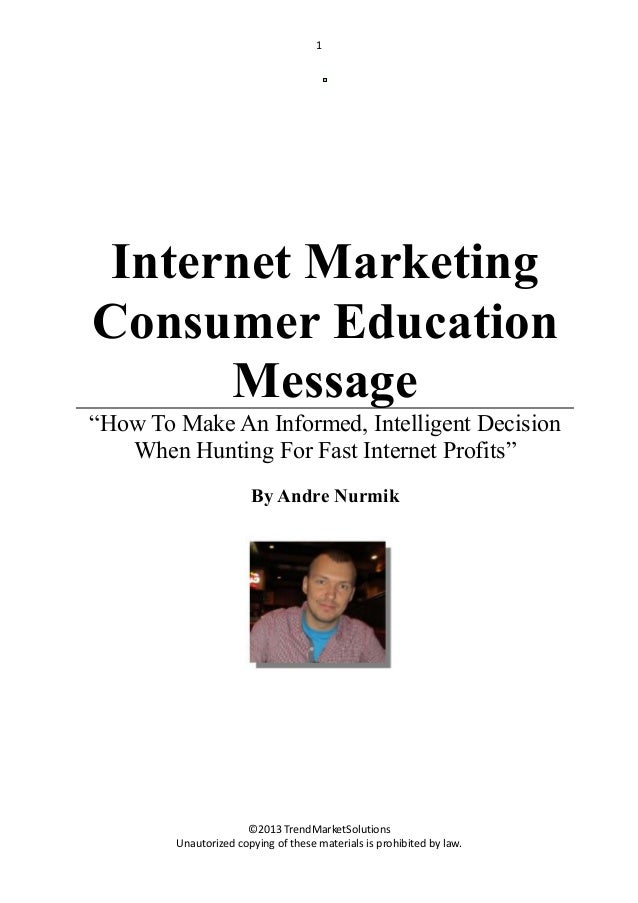 "1  Internet Marketing Consumer Education Message ""How To Make An Informed, Intelligent Decision When Hunting For Fast Inte..."