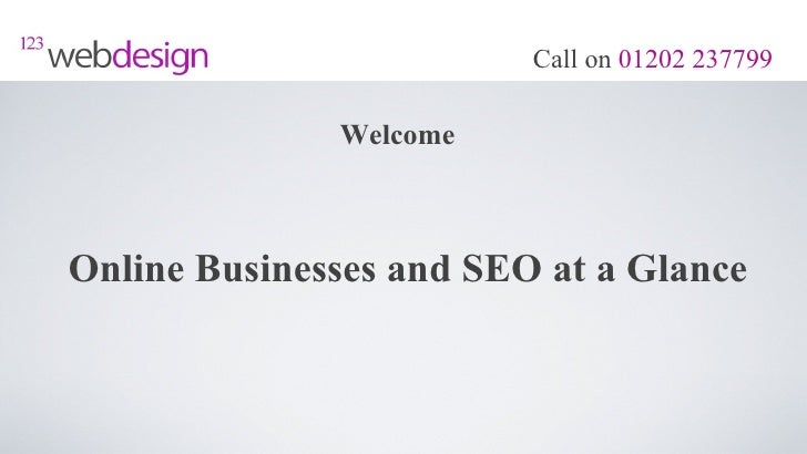 Call on 01202 237799              WelcomeOnline Businesses and SEO at a Glance