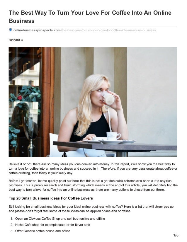 The Best Way To Turn Your Love For Coffee Into An Online Business onlinebusinessprospects.com/the-best-way-to-turn-your-lo...