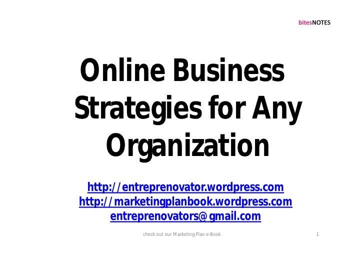 Online Business Strategies for Any    Organization  http://entreprenovator.wordpress.com http://marketingplanbook.wordpres...