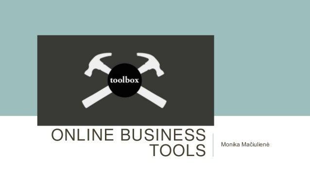 ONLINE BUSINESS TOOLS  Monika Mačiulienė
