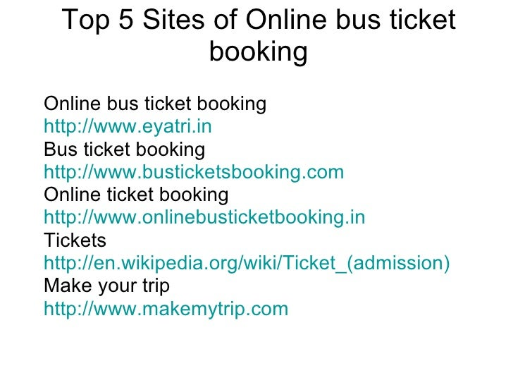 Top 5 Sites of Online bus ticket booking Online bus ticket booking http://www.eyatri.in Bus ticket booking http://www.bust...