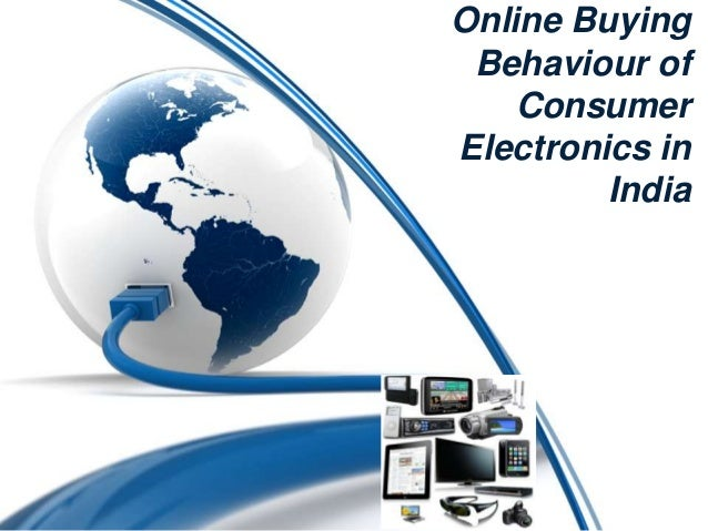 Online Buying Behaviour Of Consumer Electronics In India