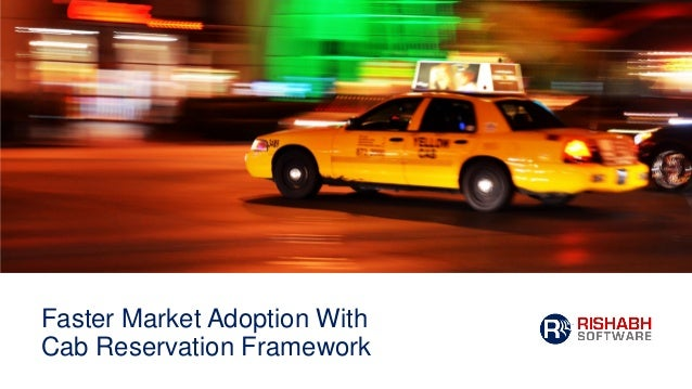 Faster Market Adoption With Cab Reservation Framework