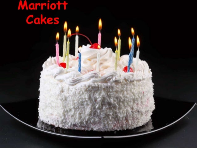 3 Marriott Cakes 4 Birthday