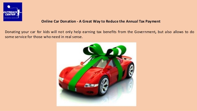 online car donation a great way to reduce the annual tax payment. Black Bedroom Furniture Sets. Home Design Ideas