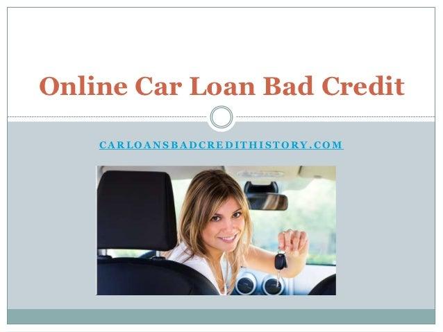Online Car Loan Bad Credit    CARLOANSBADCREDITHISTORY.COM