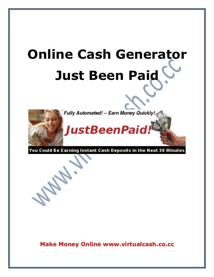 Online Cash Generator     Just Been Paid Make Money Online www.virtualcash.co.cc