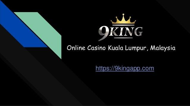 Online Casino Kuala Lumpur, Malaysia https://9kingapp.com