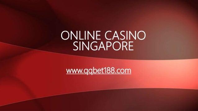 ONLINE CASINO SINGAPORE www.qqbet188.com