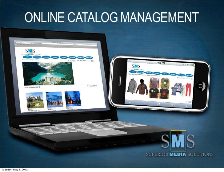ONLINE CATALOG MANAGEMENTTuesday, May 1, 2012