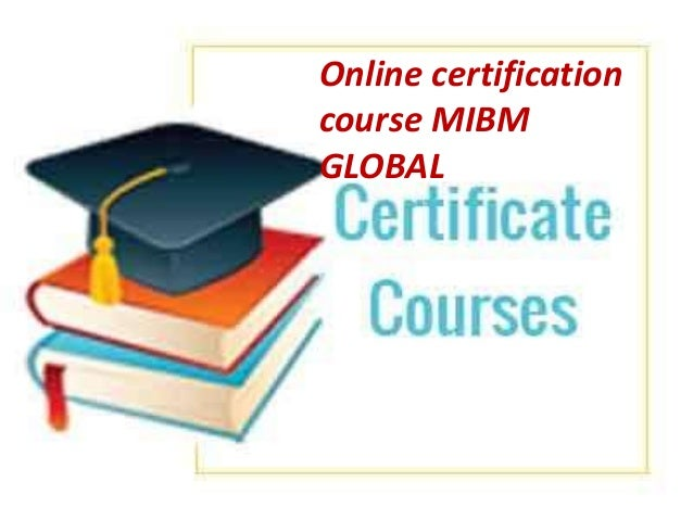 Online certification course mibm global