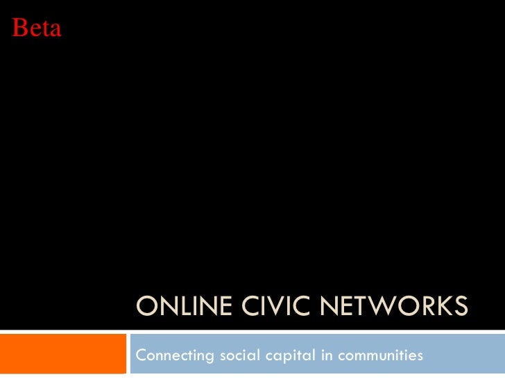 ONLINE CIVIC NETWORKS Connecting social capital in communities