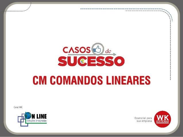 CM COMANDOS LINEARES Canal WK: