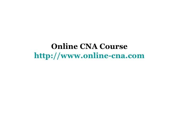 Online CNA Course http://www.online-cna.com