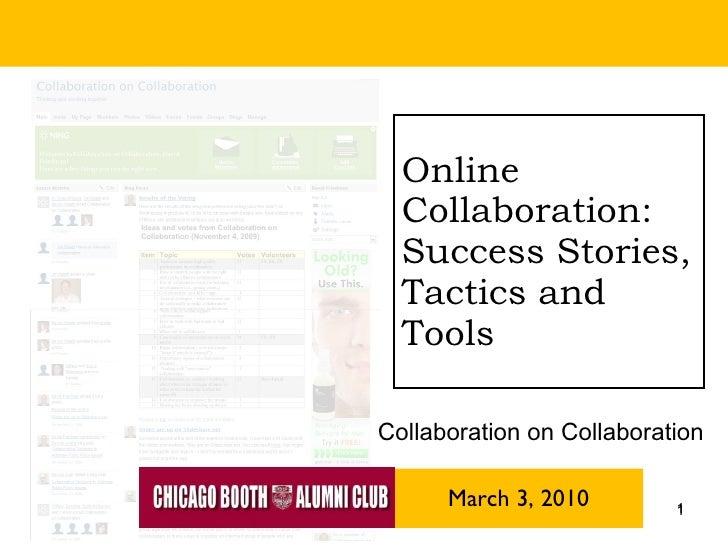 Online Collaboration: Success Stories, Tactics and Tools March 3, 2010 Collaboration on Collaboration