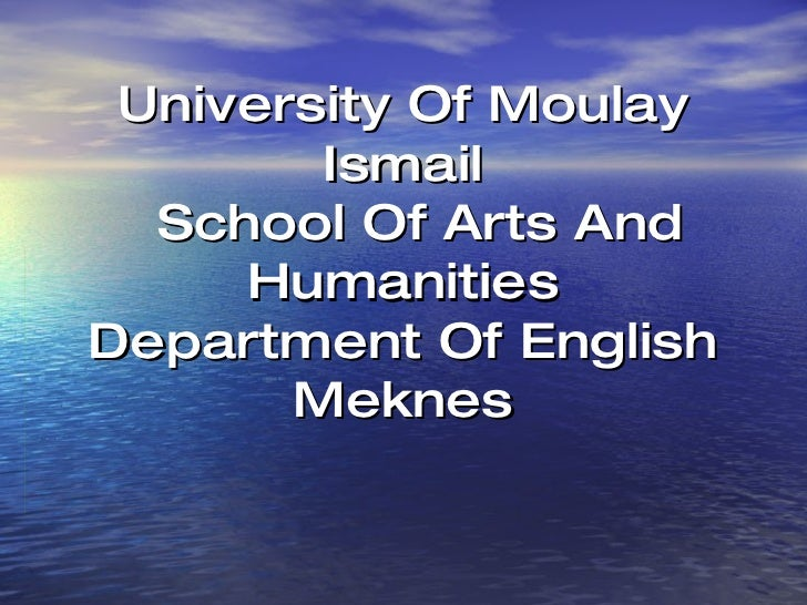 University Of Moulay Ismail   School Of Arts And Humanities Department Of English Meknes