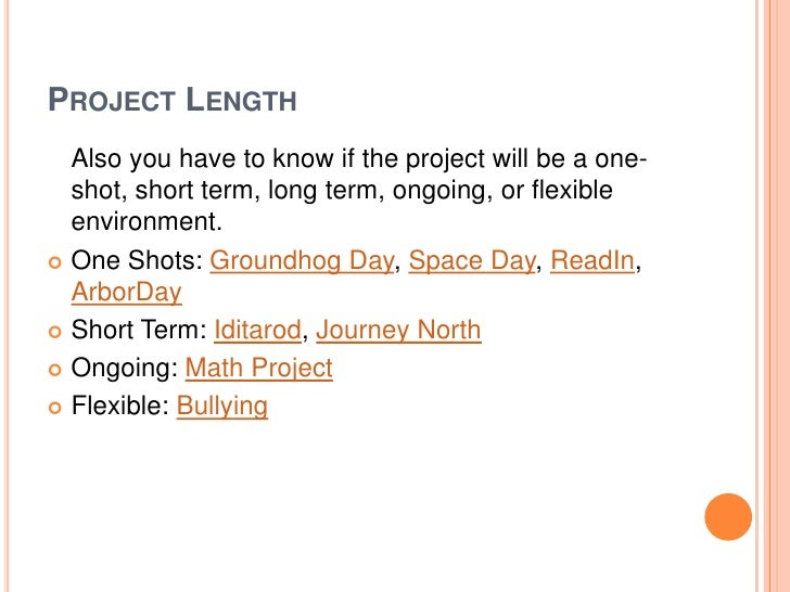 PROJECT LENGTH  Also you have to know if the project will be a one-  shot, short term, long term, ongoing, or flexible  en...